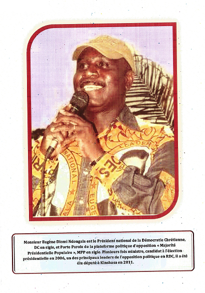 LE COMBAT ET LA PERSECUTION DU LEADER DE L'OPPOSITION CONGOLAISE EUGENE DIOMI NDONGALA L'OPPOSANT EUGENE DIOMI NDONGALA, PRESIDENT NATIONAL DE LA D.C. ET PORTE-PAROLE DE LA PLATEFORME POLITIQUE M.P.P DOIT ETRE LIBERE SANS CONDITION